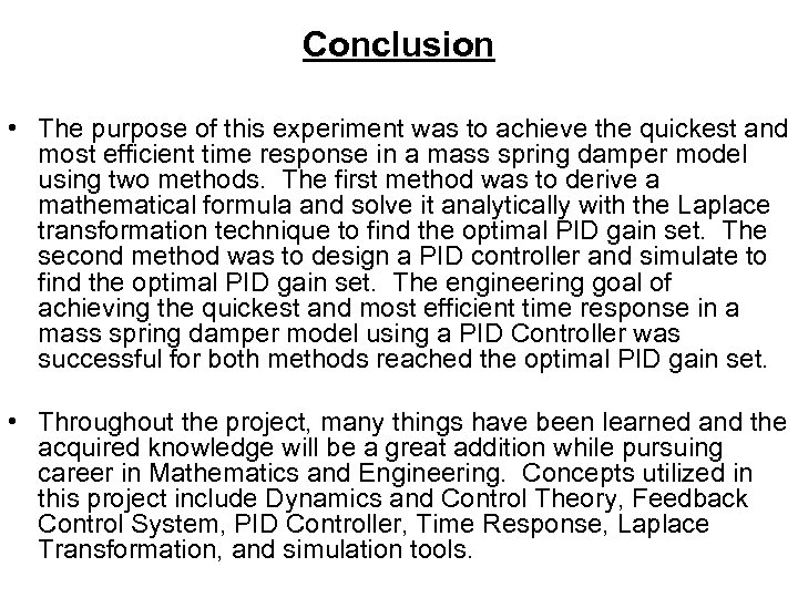 Conclusion • The purpose of this experiment was to achieve the quickest and most