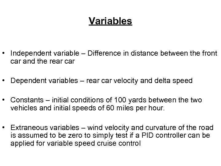 Variables • Independent variable – Difference in distance between the front car and the
