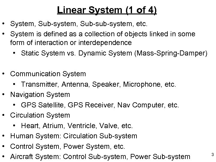 Linear System (1 of 4) • System, Sub-sub-system, etc. • System is defined as