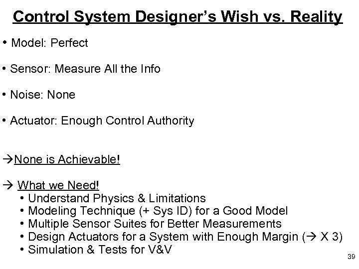 Control System Designer's Wish vs. Reality • Model: Perfect • Sensor: Measure All the