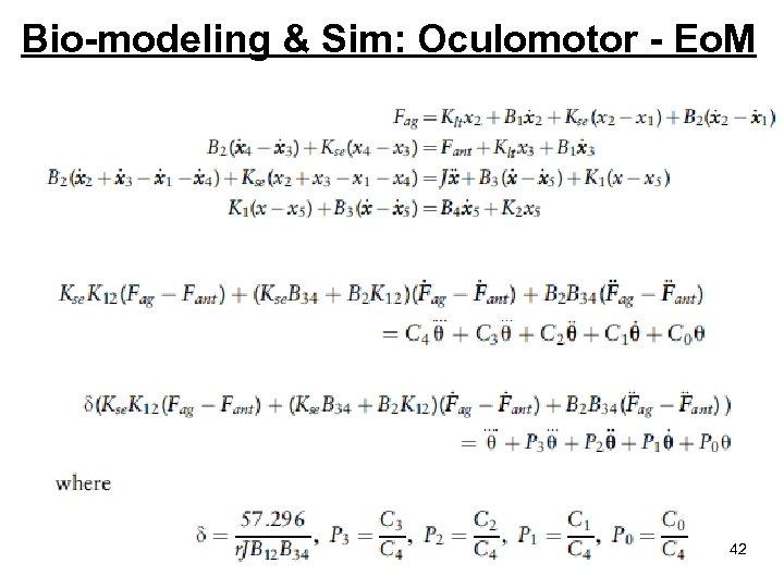 Bio-modeling & Sim: Oculomotor - Eo. M 42