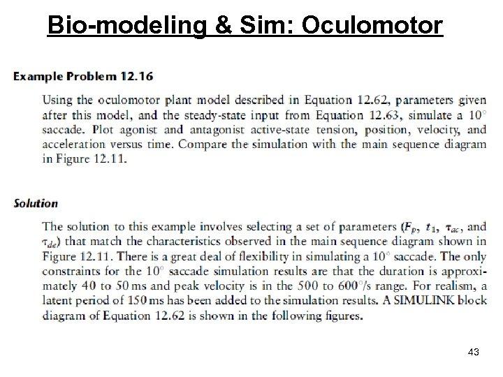 Bio-modeling & Sim: Oculomotor 43