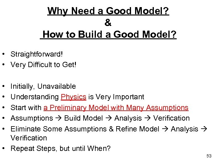 Why Need a Good Model? & How to Build a Good Model? • Straightforward!