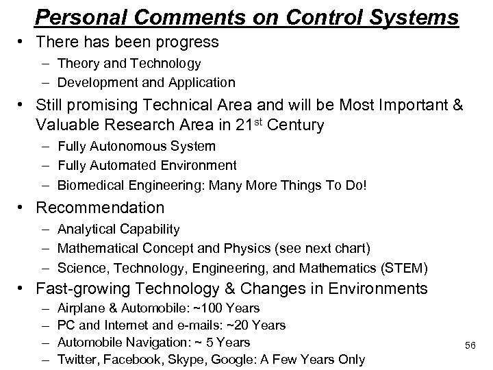 Personal Comments on Control Systems • There has been progress – Theory and Technology