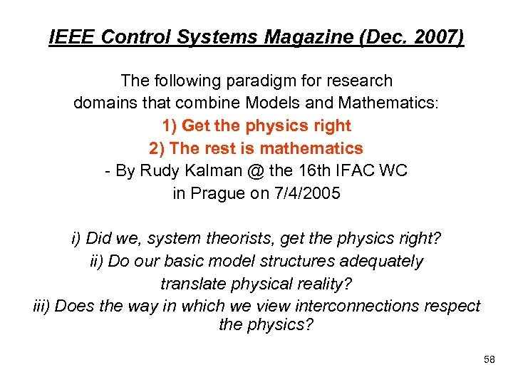 IEEE Control Systems Magazine (Dec. 2007) The following paradigm for research domains that combine