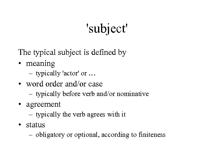 'subject' The typical subject is defined by • meaning – typically 'actor' or …