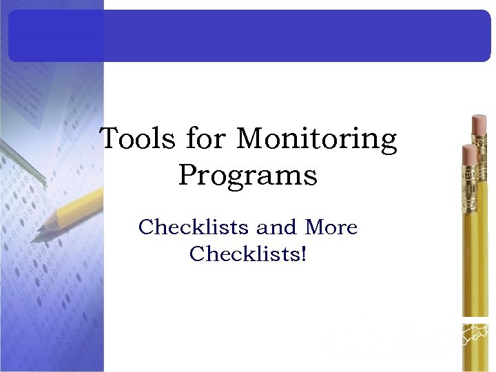 Tools for Monitoring Programs Checklists and More Checklists!
