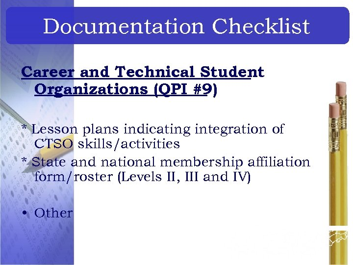 Documentation Checklist Career and Technical Student Organizations (QPI #9) * Lesson plans indicating integration