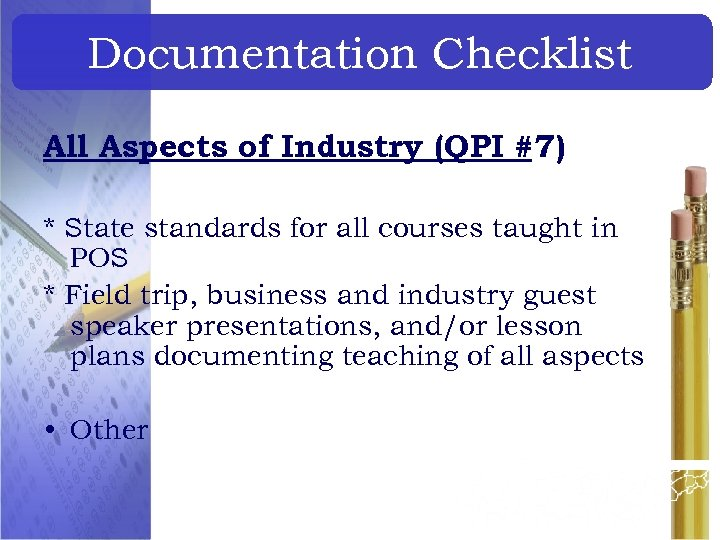 Documentation Checklist All Aspects of Industry (QPI #7) * State standards for all courses
