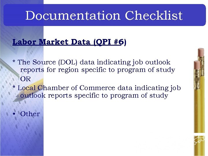 Documentation Checklist Labor Market Data (QPI #6) * The Source (DOL) data indicating job