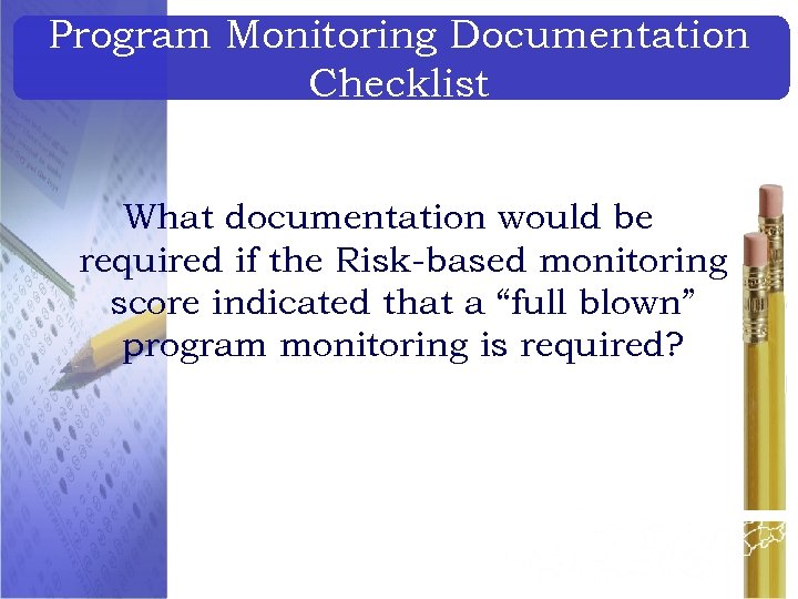Program Monitoring Documentation Checklist What documentation would be required if the Risk-based monitoring score