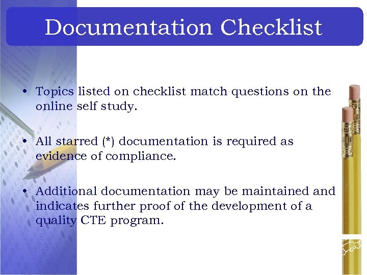 Documentation Checklist • Topics listed on checklist match questions on the online self study.