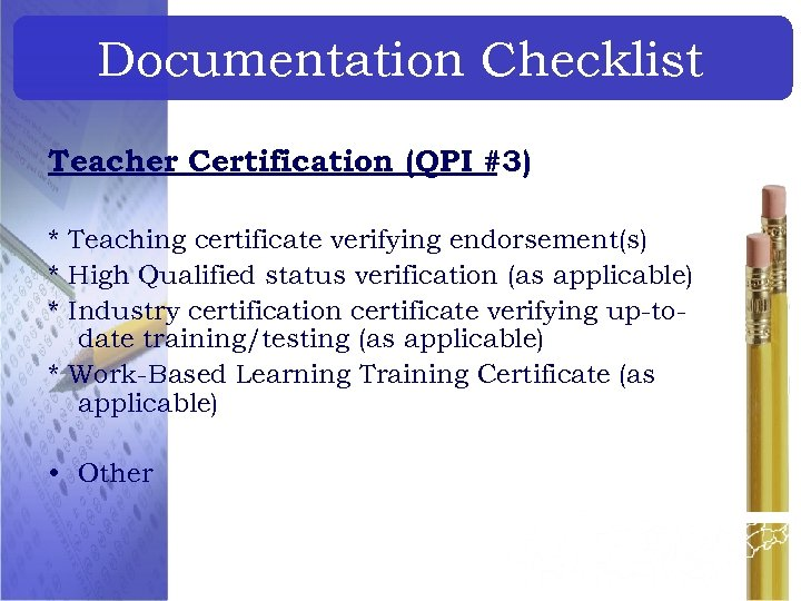 Documentation Checklist Teacher Certification (QPI #3) * Teaching certificate verifying endorsement(s) * High Qualified