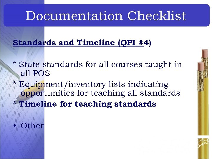 Documentation Checklist Standards and Timeline (QPI #4) * State standards for all courses taught
