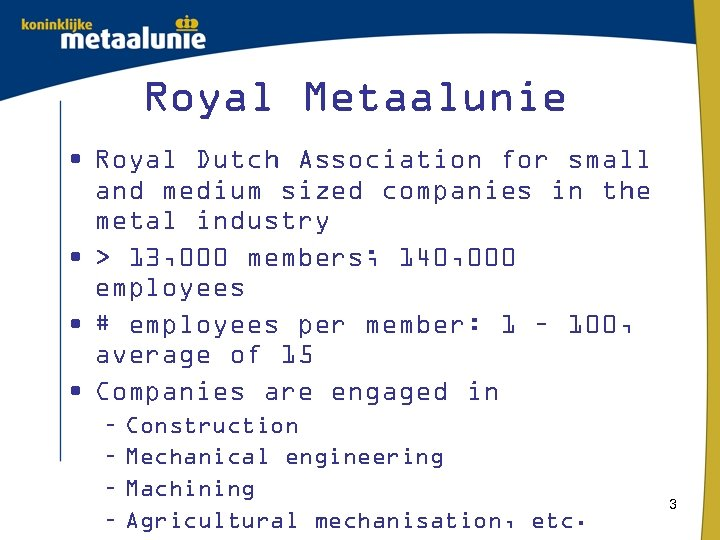 Royal Metaalunie • Royal Dutch Association for small and medium sized companies in the