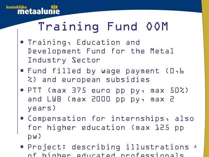 Training Fund OOM • Training, Education and Development Fund for the Metal Industry Sector