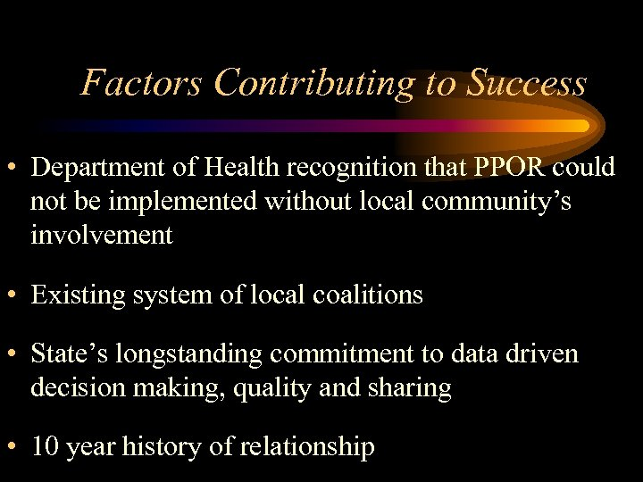 Factors Contributing to Success • Department of Health recognition that PPOR could not be
