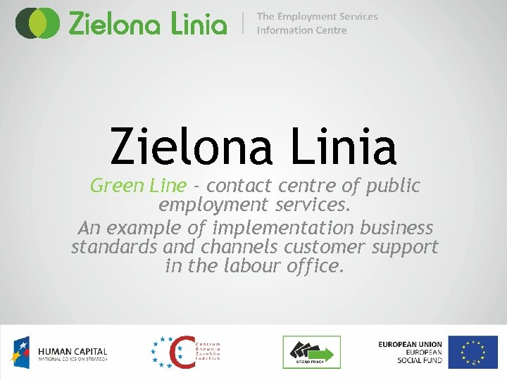 Zielona Linia Green Line - contact centre of public employment services. An example of