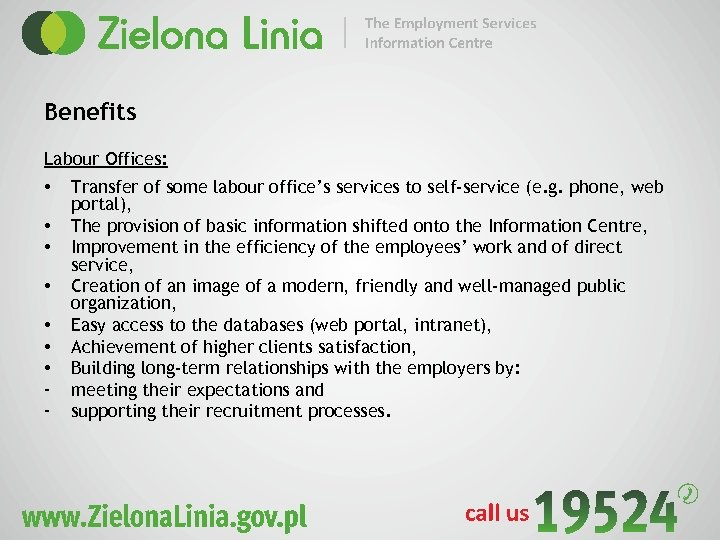 Benefits Labour Offices: • • - Transfer of some labour office's services to self-service