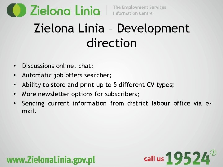 Zielona Linia – Development direction • • • Discussions online, chat; Automatic job offers