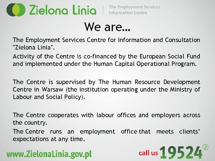 We are… The Employment Services Centre for Information and Consultation