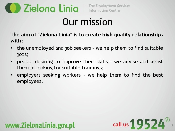Our mission The aim of