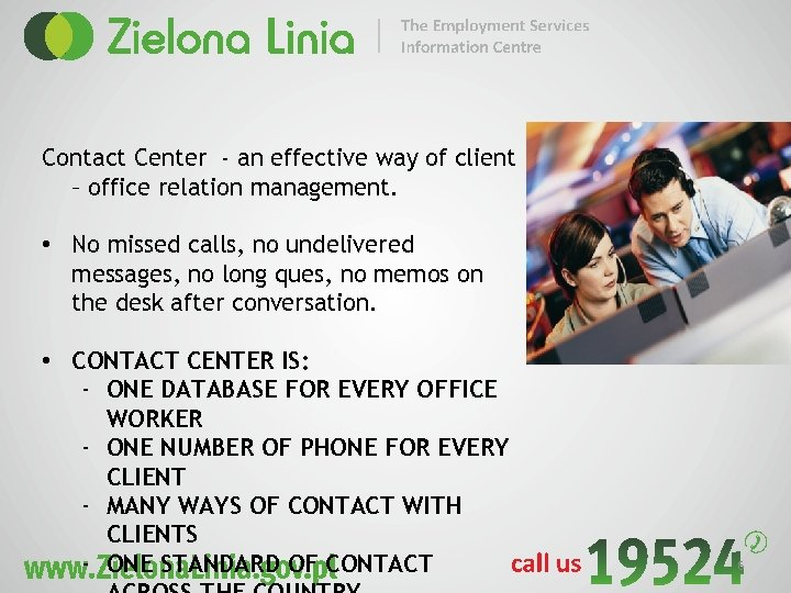 Contact Center - an effective way of client – office relation management. • No