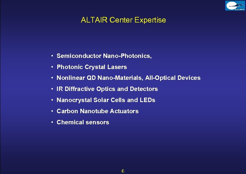 ALTAIR Center Expertise • Semiconductor Nano-Photonics, • Photonic Crystal Lasers • Nonlinear QD Nano-Materials,