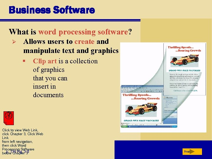 Business Software What is word processing software? Ø Allows users to create and manipulate