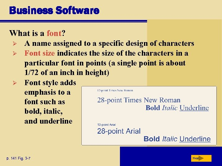 Business Software What is a font? Ø Ø Ø A name assigned to a