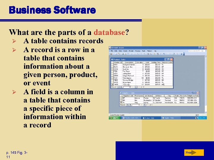 Business Software What are the parts of a database? Ø Ø Ø A table