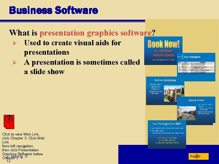 Business Software What is presentation graphics software? Ø Ø Used to create visual aids
