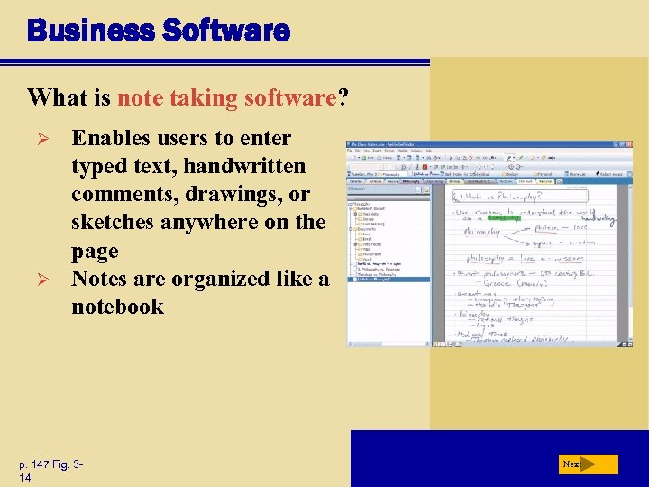 Business Software What is note taking software? Ø Ø Enables users to enter typed