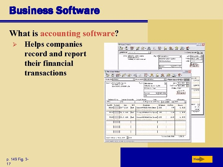 Business Software What is accounting software? Ø Helps companies record and report their financial