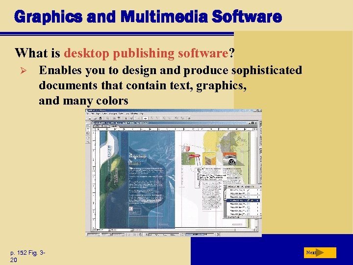 Graphics and Multimedia Software What is desktop publishing software? Ø Enables you to design