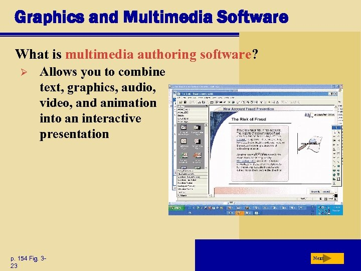 Graphics and Multimedia Software What is multimedia authoring software? Ø Allows you to combine