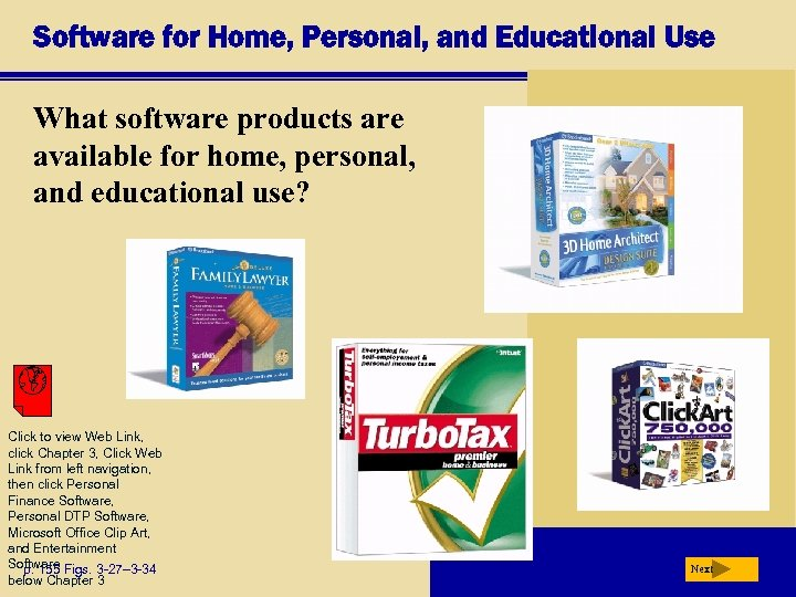 Software for Home, Personal, and Educational Use What software products are available for home,