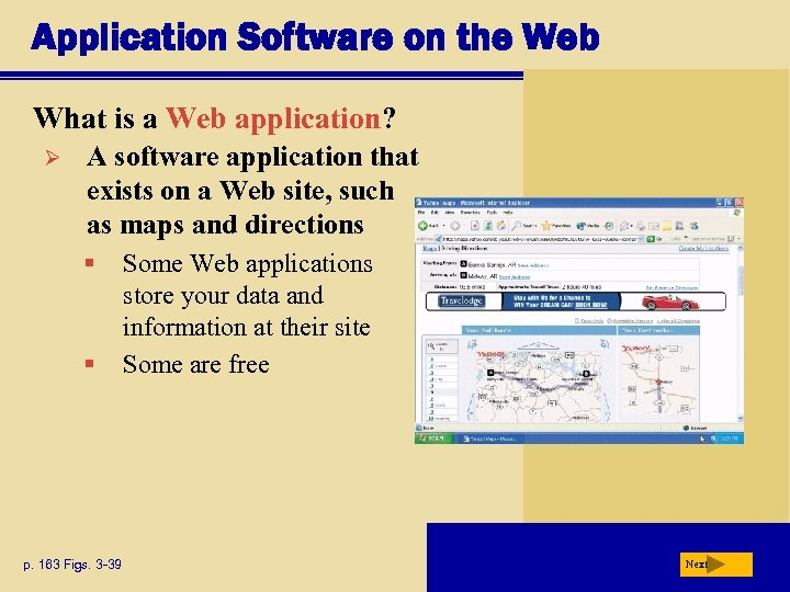 Application Software on the Web What is a Web application? Ø A software application