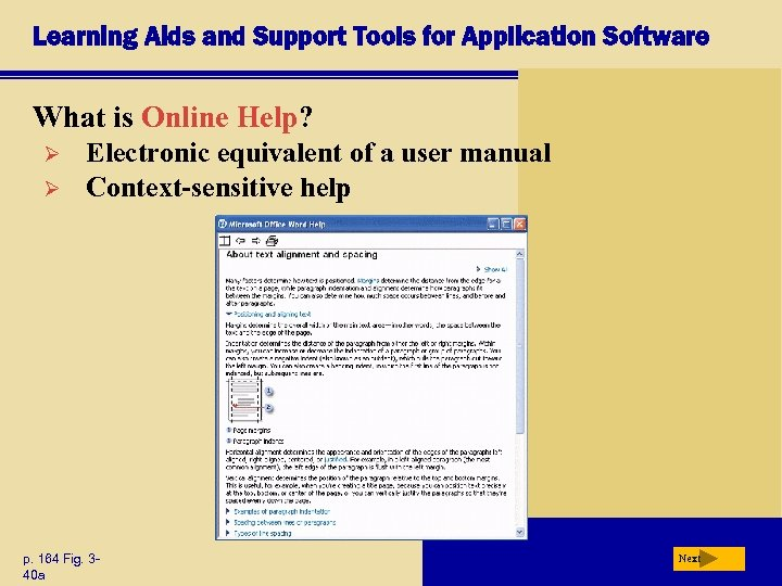 Learning Aids and Support Tools for Application Software What is Online Help? Ø Ø