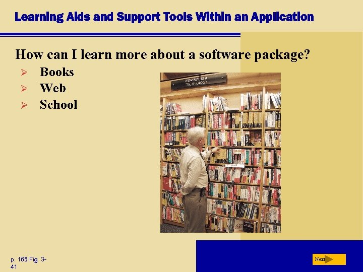 Learning Aids and Support Tools Within an Application How can I learn more about