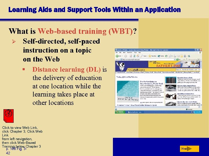 Learning Aids and Support Tools Within an Application What is Web-based training (WBT)? Ø