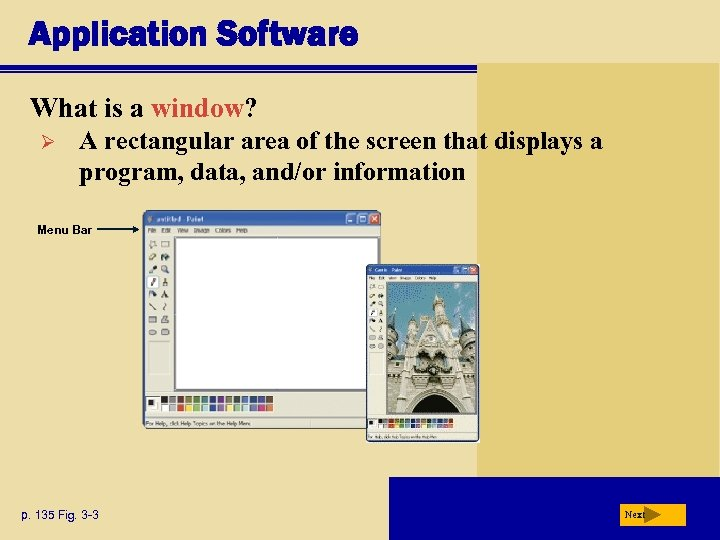 Application Software What is a window? Ø A rectangular area of the screen that