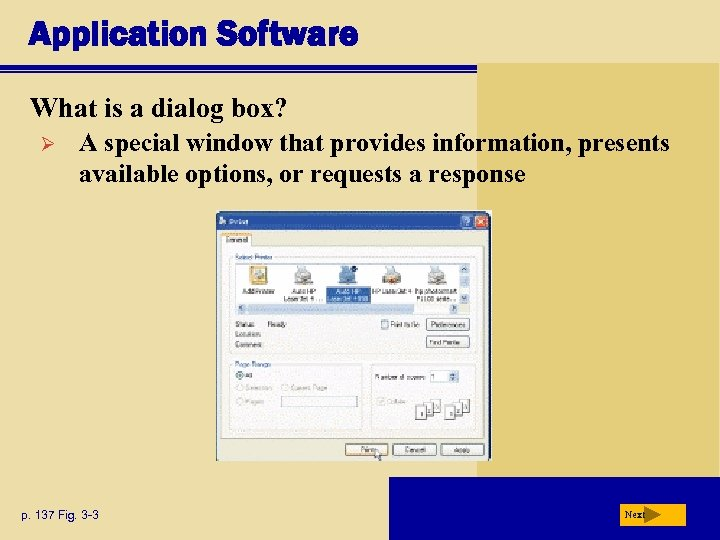 Application Software What is a dialog box? Ø A special window that provides information,