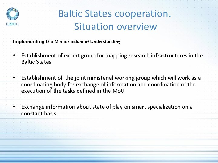 Baltic States cooperation. Situation overview Implementing the Memorandum of Understanding • Establishment of expert