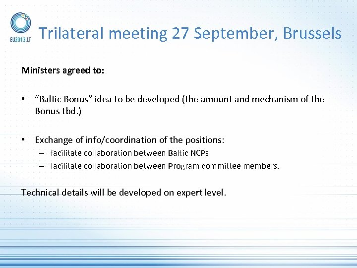 """Trilateral meeting 27 September, Brussels Ministers agreed to: • """"Baltic Bonus"""" idea to be"""
