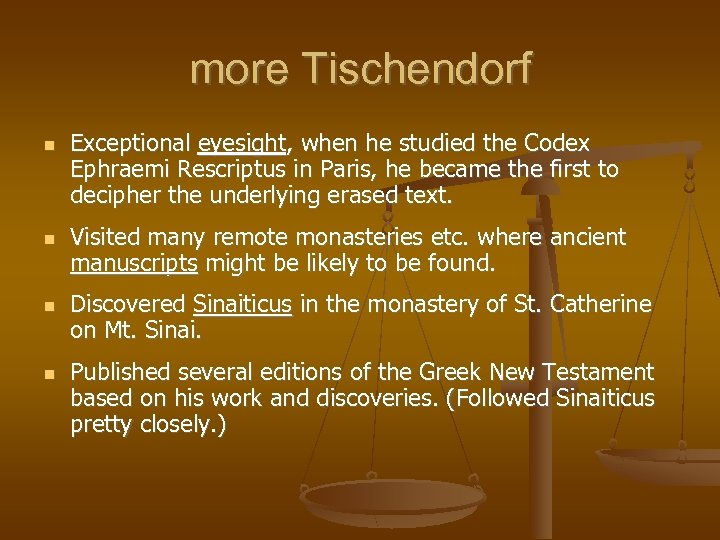 more Tischendorf Exceptional eyesight, when he studied the Codex Ephraemi Rescriptus in Paris, he