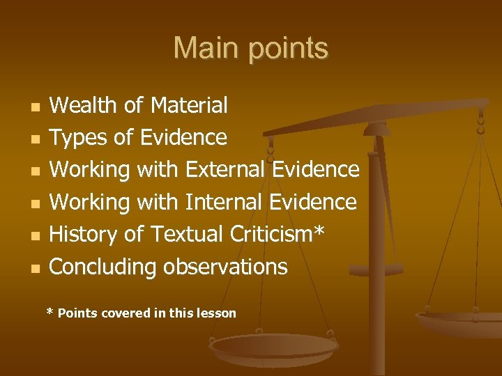 Main points Wealth of Material Types of Evidence Working with External Evidence Working with
