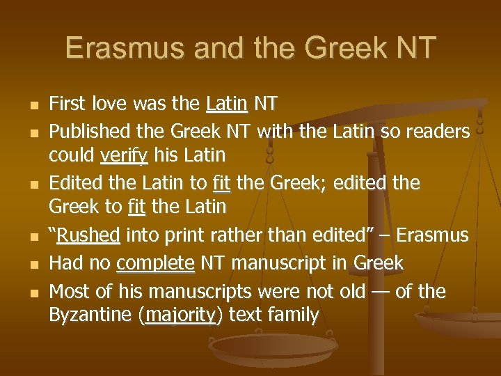 Erasmus and the Greek NT First love was the Latin NT Published the Greek