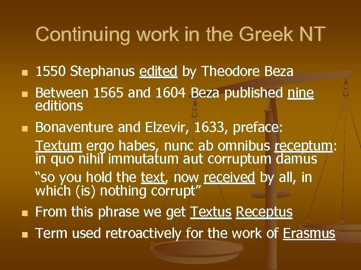 Continuing work in the Greek NT 1550 Stephanus edited by Theodore Beza Between 1565