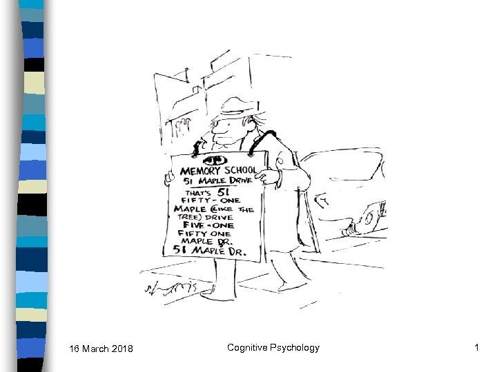 16 March 2018 Cognitive Psychology 1
